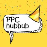 PPC hubbub – 1 Year On