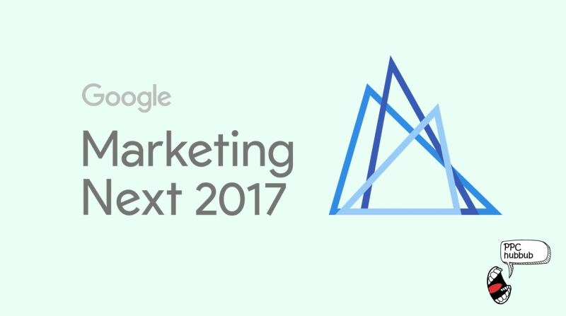PPC hubbub - Google Marketing Next 2017